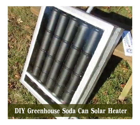 Diy Greenhouse Soda Can Solar Heater
