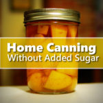 Home Canning Without Added Sugar