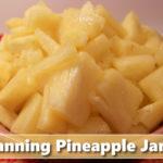 Canning Homemade Pineapple Jam